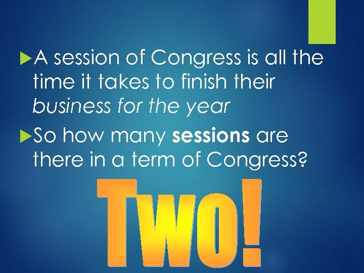 A session of Congress is all the time it takes to finish their