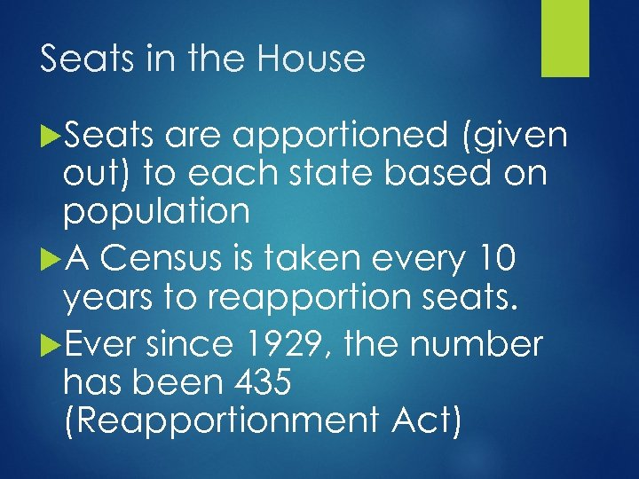 Seats in the House Seats are apportioned (given out) to each state based on