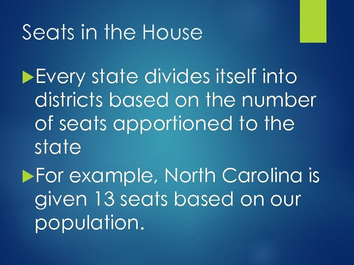 Seats in the House Every state divides itself into districts based on the number