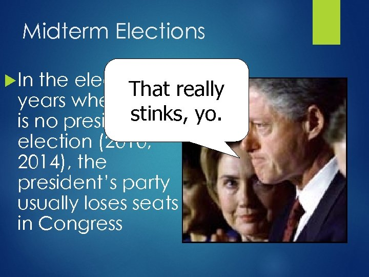 Midterm Elections In the election That really years where there stinks, yo. is no