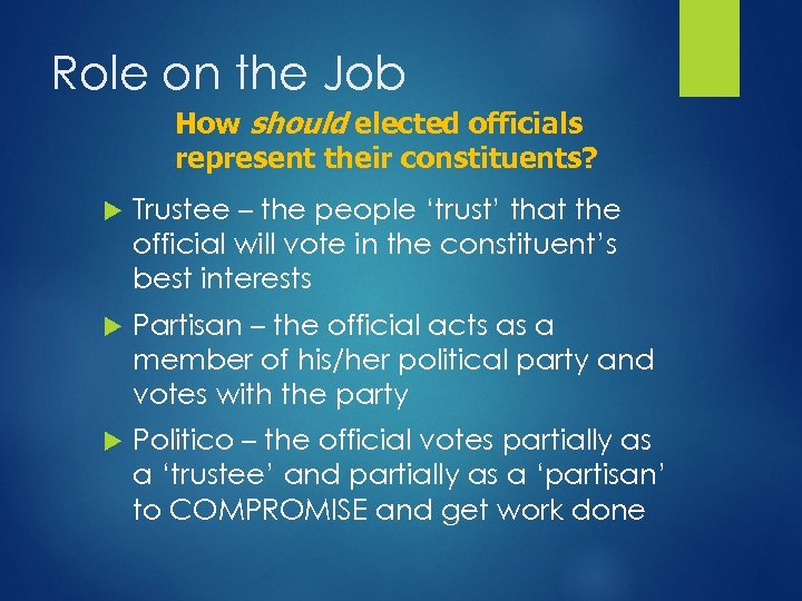 Role on the Job How should elected officials represent their constituents? Trustee – the