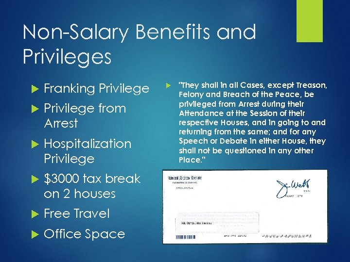Non-Salary Benefits and Privileges Franking Privilege from Arrest Hospitalization Privilege $3000 tax break on