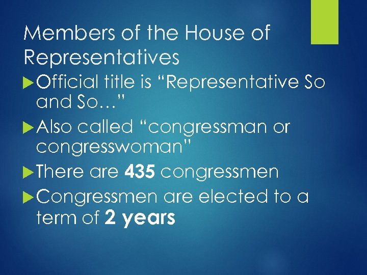 """Members of the House of Representatives Official title is """"Representative So and So…"""" Also"""