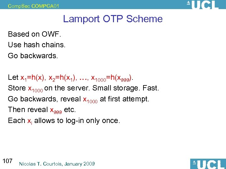 Comp. Sec COMPGA 01 Lamport OTP Scheme Based on OWF. Use hash chains. Go