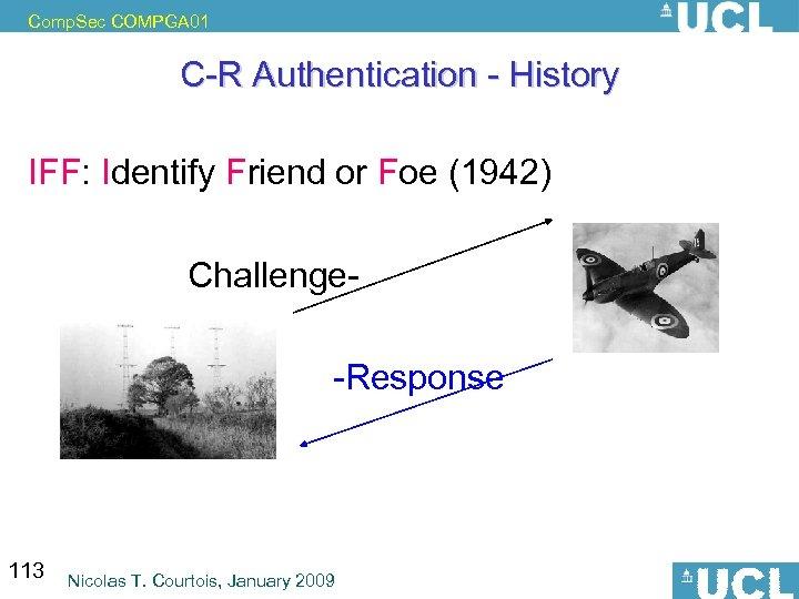 Comp. Sec COMPGA 01 C-R Authentication - History IFF: Identify Friend or Foe (1942)