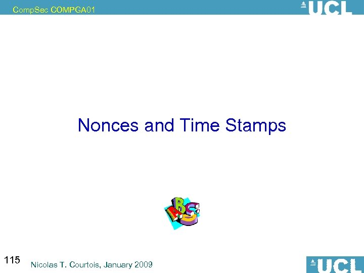 Comp. Sec COMPGA 01 Nonces and Time Stamps 115 Nicolas T. Courtois, January 2009