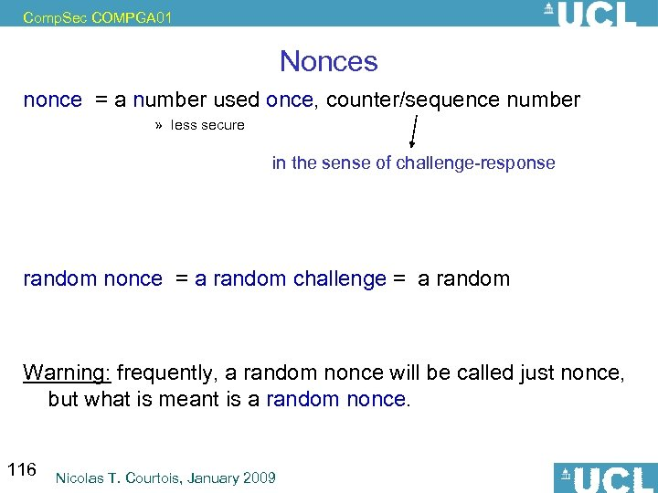 Comp. Sec COMPGA 01 Nonces nonce = a number used once, counter/sequence number »