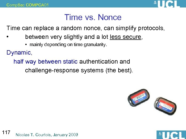 Comp. Sec COMPGA 01 Time vs. Nonce Time can replace a random nonce, can
