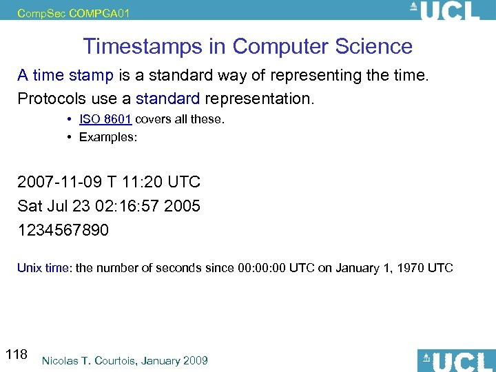 Comp. Sec COMPGA 01 Timestamps in Computer Science A time stamp is a standard