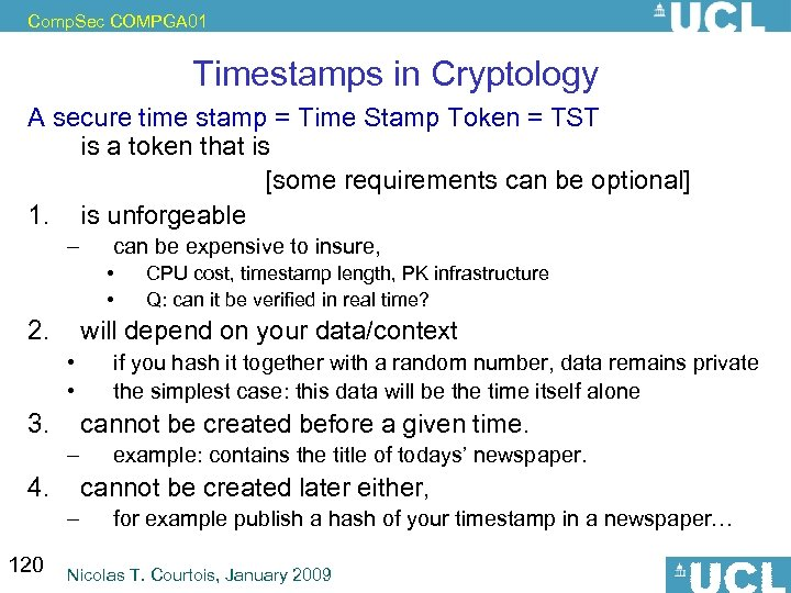 Comp. Sec COMPGA 01 Timestamps in Cryptology A secure time stamp = Time Stamp
