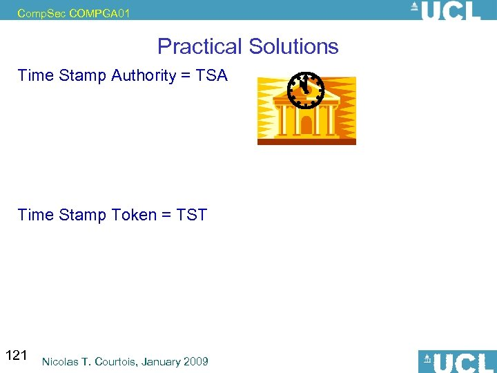 Comp. Sec COMPGA 01 Practical Solutions Time Stamp Authority = TSA Time Stamp Token