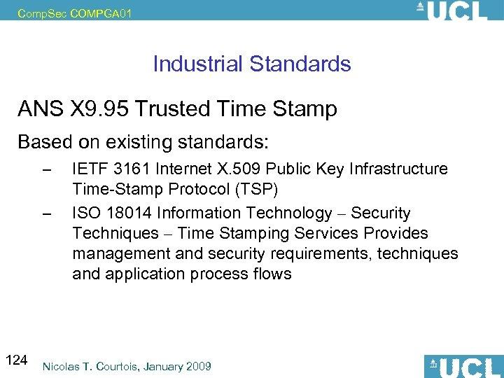Comp. Sec COMPGA 01 Industrial Standards ANS X 9. 95 Trusted Time Stamp Based
