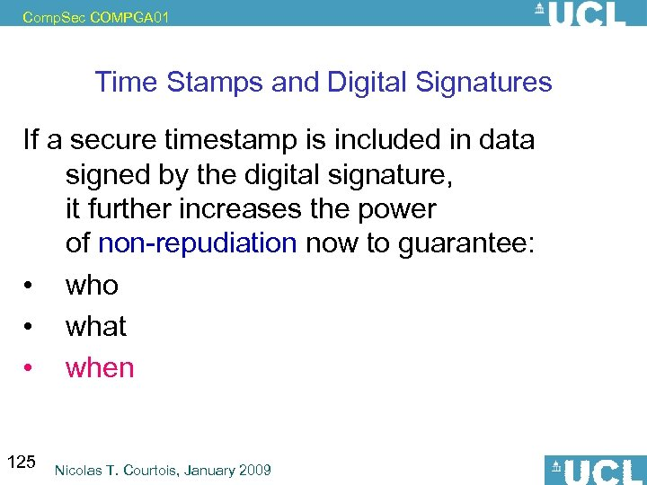 Comp. Sec COMPGA 01 Time Stamps and Digital Signatures If a secure timestamp is