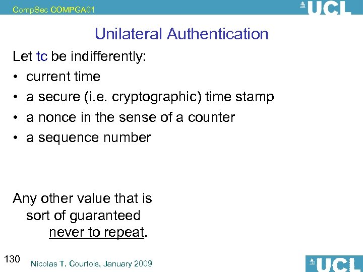 Comp. Sec COMPGA 01 Unilateral Authentication Let tc be indifferently: • current time •