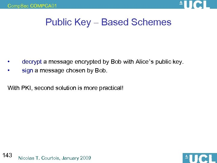 Comp. Sec COMPGA 01 Public Key – Based Schemes Here more possibilities than with