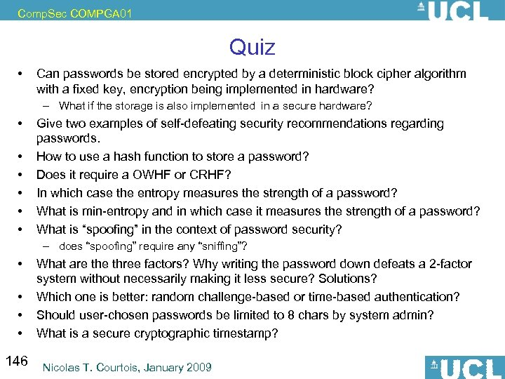 Comp. Sec COMPGA 01 Quiz • Can passwords be stored encrypted by a deterministic