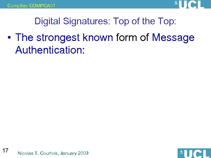 Comp. Sec COMPGA 01 Digital Signatures: Top of the Top: • The strongest known