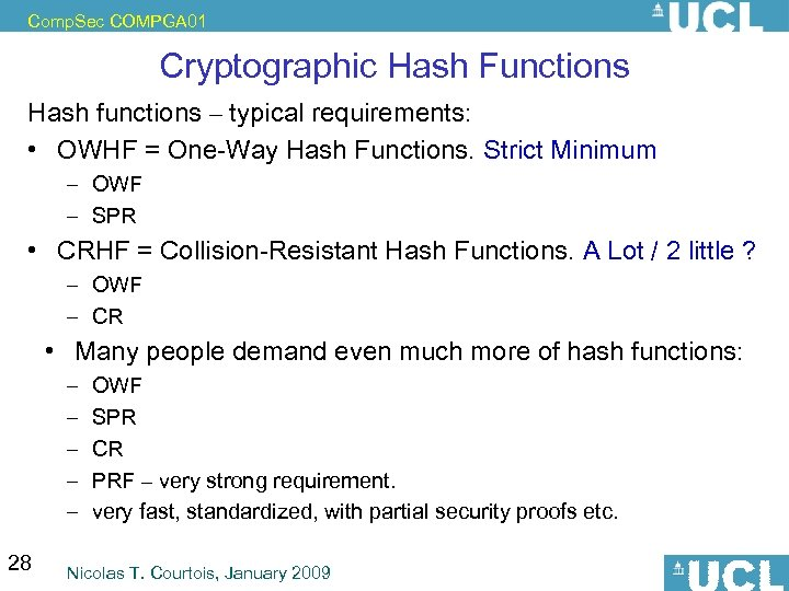 Comp. Sec COMPGA 01 Cryptographic Hash Functions Hash functions – typical requirements: • OWHF