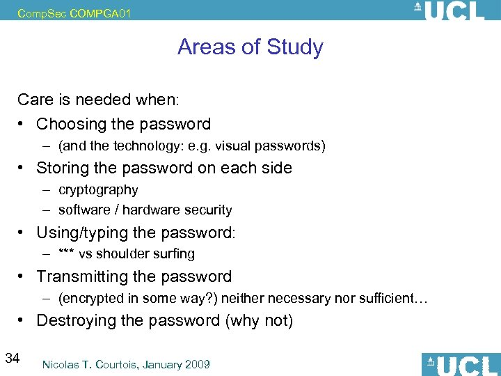 Comp. Sec COMPGA 01 Areas of Study Care is needed when: • Choosing the