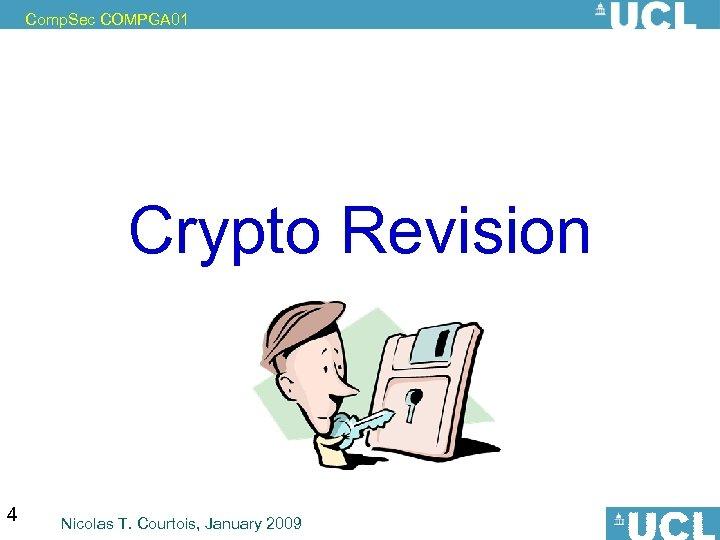 Comp. Sec COMPGA 01 Crypto Revision in Comp. Sec crypto=black boxes 4 Nicolas T.