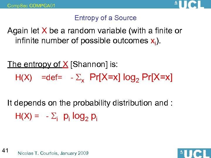 Comp. Sec COMPGA 01 Entropy of a Source Again let X be a random