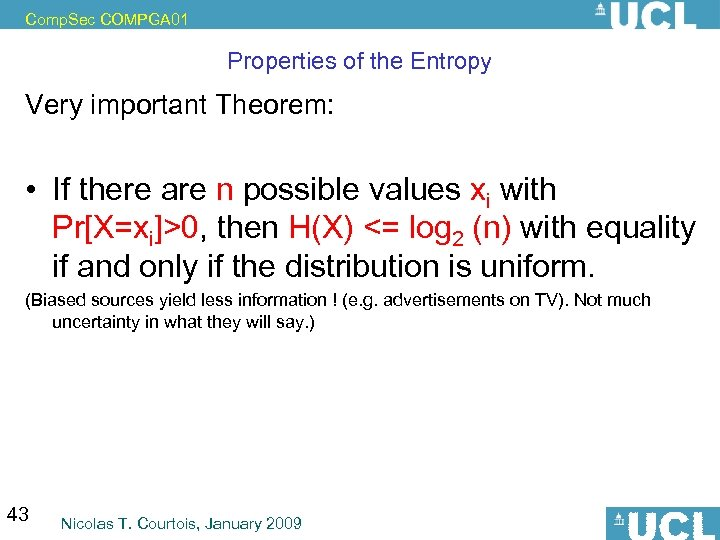 Comp. Sec COMPGA 01 Properties of the Entropy Very important Theorem: • If there