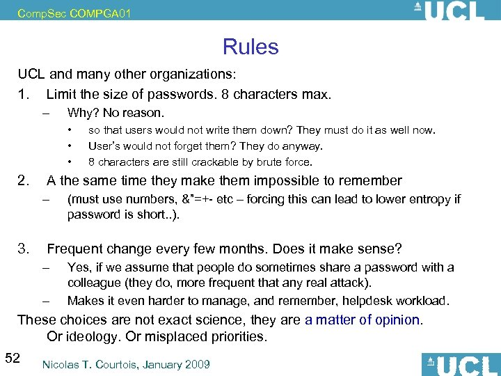 Comp. Sec COMPGA 01 Rules UCL and many other organizations: 1. Limit the size