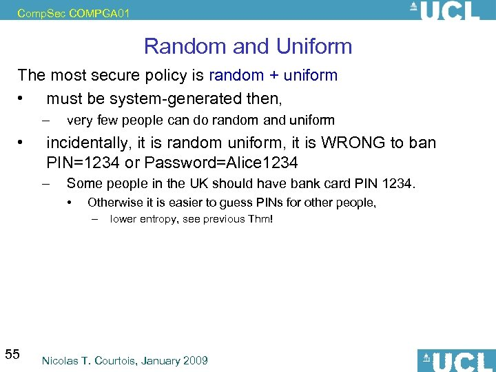 Comp. Sec COMPGA 01 Random and Uniform The most secure policy is random +