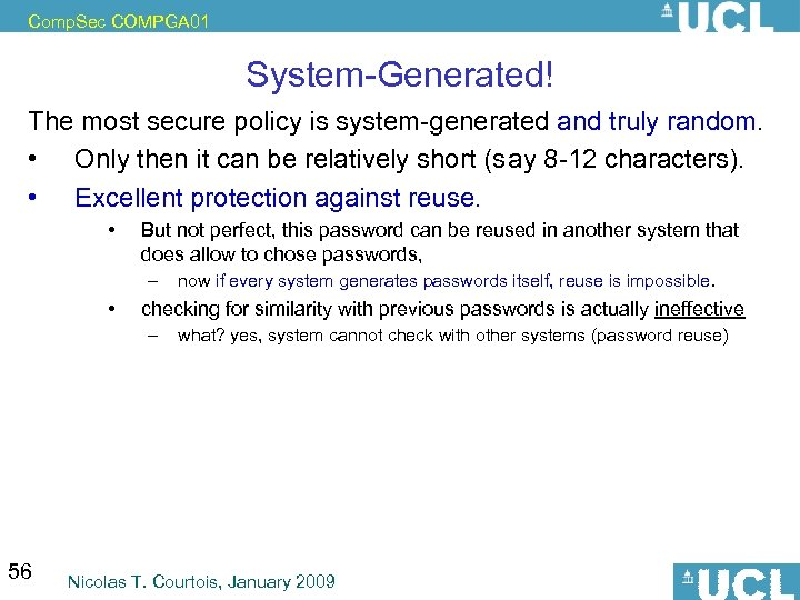 Comp. Sec COMPGA 01 System-Generated! The most secure policy is system-generated and truly random.