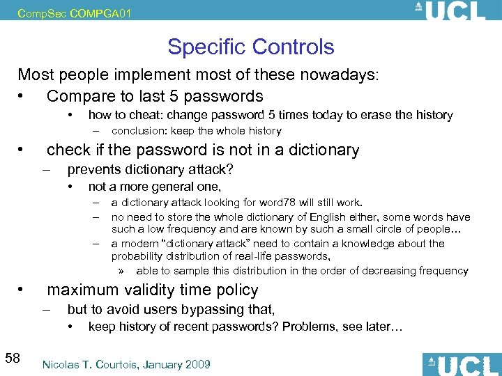Comp. Sec COMPGA 01 Specific Controls Most people implement most of these nowadays: •
