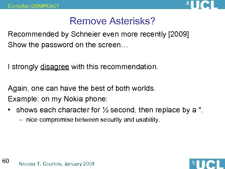Comp. Sec COMPGA 01 Remove Asterisks? Recommended by Schneier even more recently [2009] Show