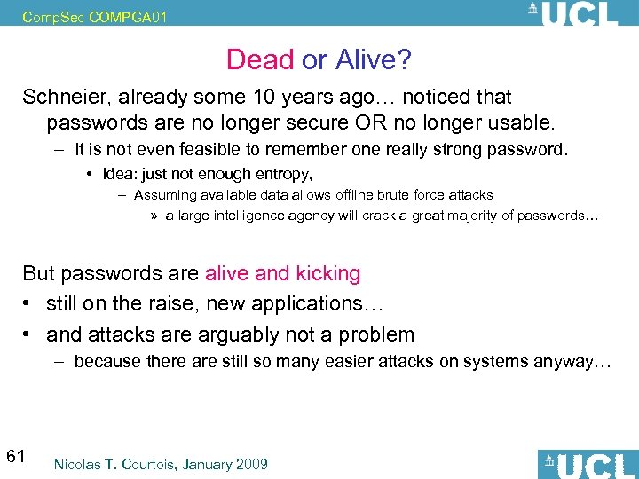 Comp. Sec COMPGA 01 Dead or Alive? Schneier, already some 10 years ago… noticed