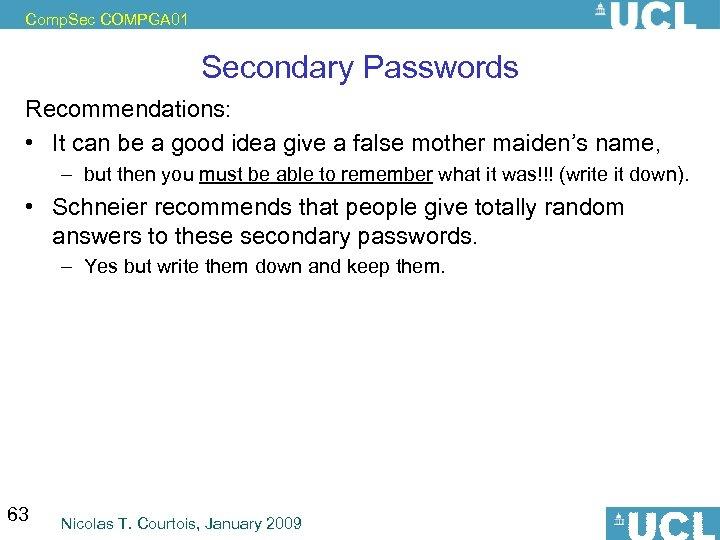 Comp. Sec COMPGA 01 Secondary Passwords Recommendations: • It can be a good idea