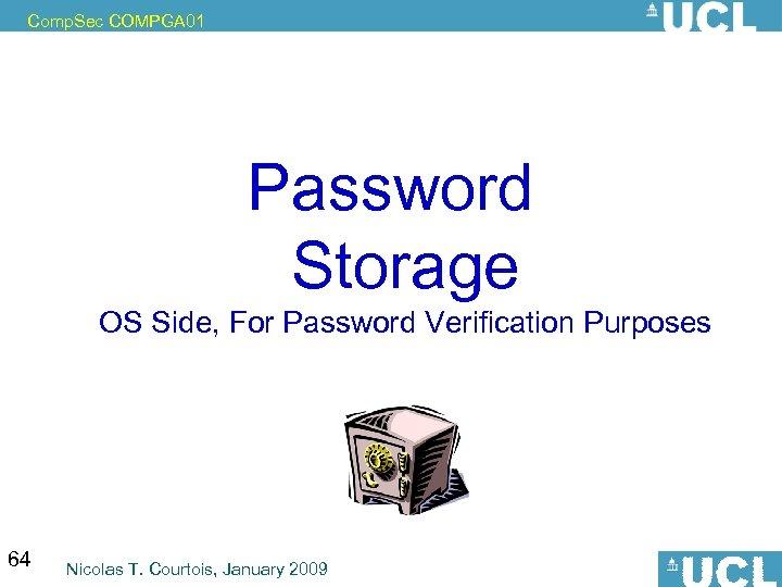 Comp. Sec COMPGA 01 Password Storage OS Side, For Password Verification Purposes 64 Nicolas