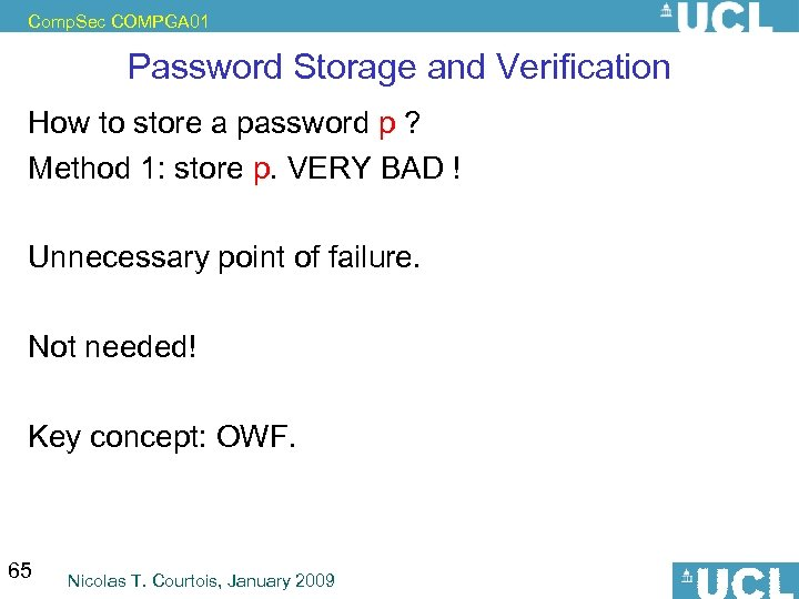 Comp. Sec COMPGA 01 Password Storage and Verification How to store a password p