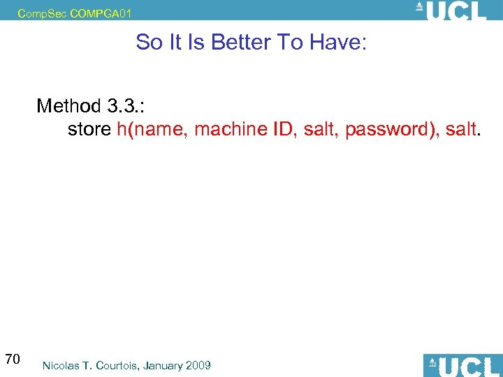 Comp. Sec COMPGA 01 So It Is Better To Have: Method 3. 3. :