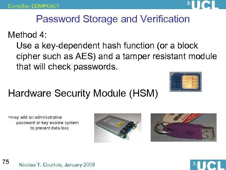 Comp. Sec COMPGA 01 Password Storage and Verification Method 4: Use a key-dependent hash