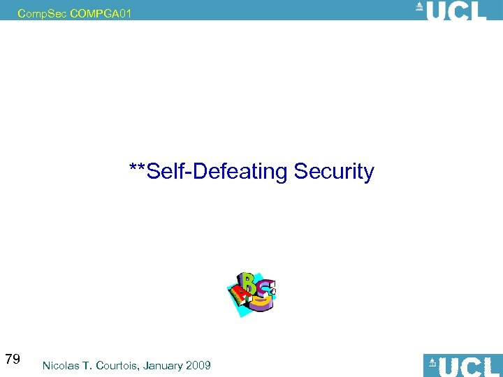 Comp. Sec COMPGA 01 **Self-Defeating Security 79 Nicolas T. Courtois, January 2009