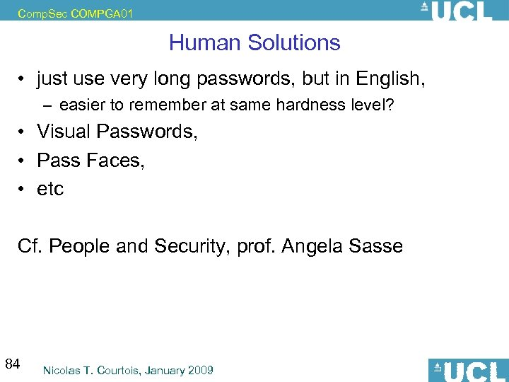 Comp. Sec COMPGA 01 Human Solutions • just use very long passwords, but in