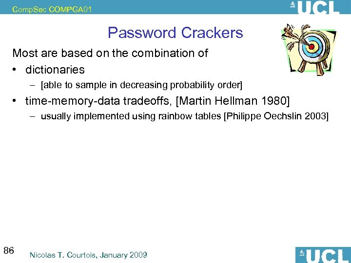 Comp. Sec COMPGA 01 Password Crackers Most are based on the combination of •