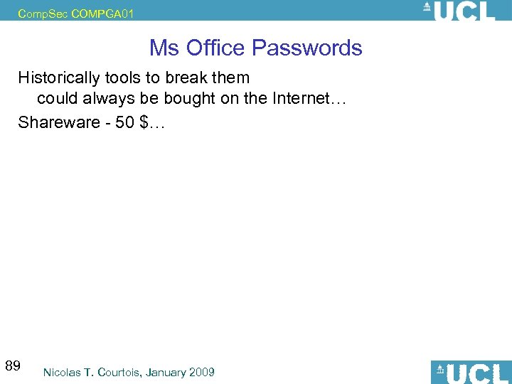 Comp. Sec COMPGA 01 Ms Office Passwords Historically tools to break them could always