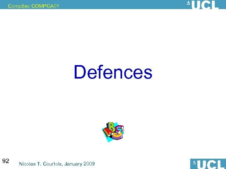 Comp. Sec COMPGA 01 Defences 92 Nicolas T. Courtois, January 2009