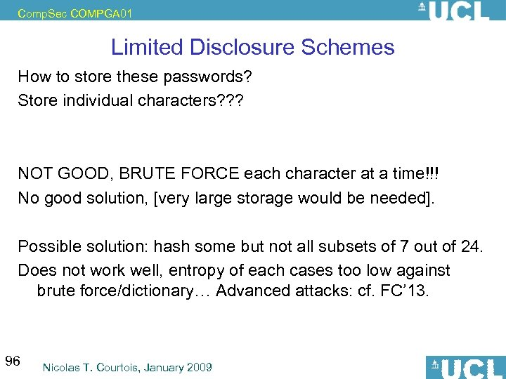 Comp. Sec COMPGA 01 Limited Disclosure Schemes How to store these passwords? Store individual