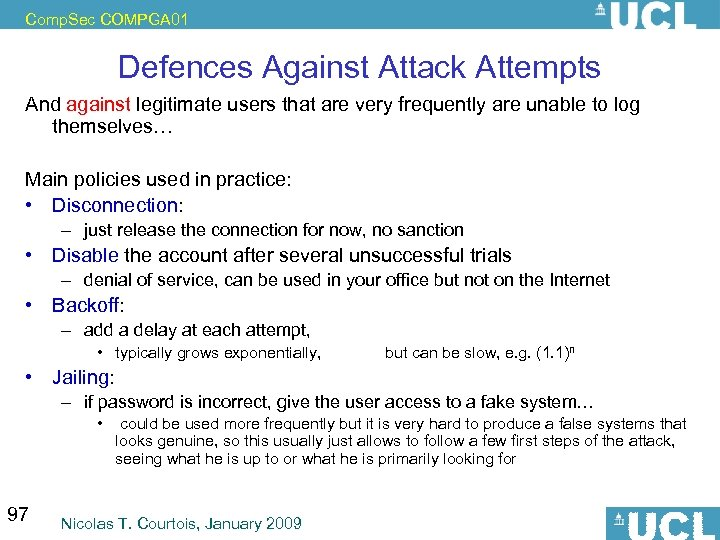 Comp. Sec COMPGA 01 Defences Against Attack Attempts And against legitimate users that are