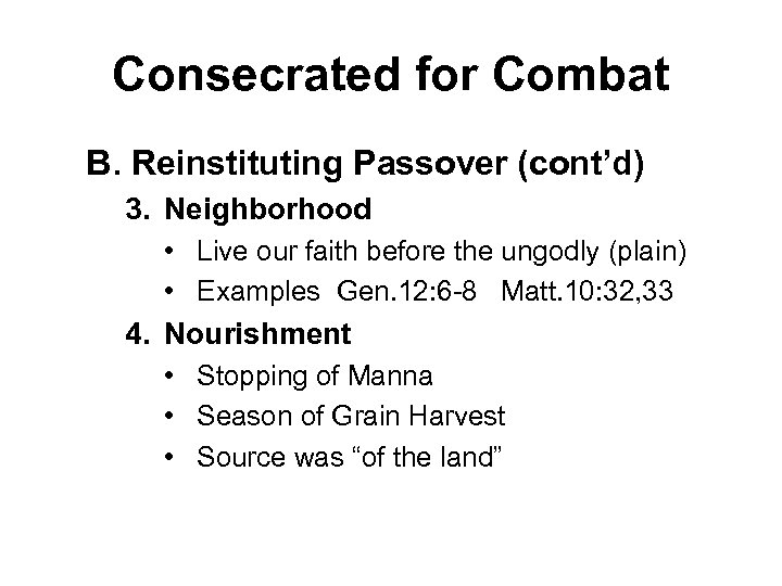 Consecrated for Combat B. Reinstituting Passover (cont'd) 3. Neighborhood • Live our faith before