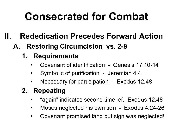 Consecrated for Combat II. Rededication Precedes Forward Action A. Restoring Circumcision vs. 2 -9