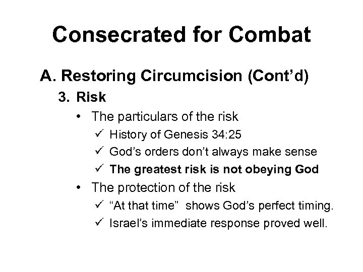 Consecrated for Combat A. Restoring Circumcision (Cont'd) 3. Risk • The particulars of the