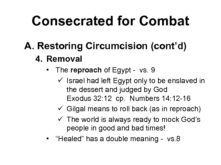 Consecrated for Combat A. Restoring Circumcision (cont'd) 4. Removal • The reproach of Egypt