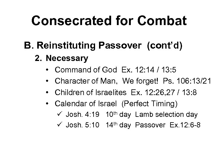 Consecrated for Combat B. Reinstituting Passover (cont'd) 2. Necessary • • Command of God