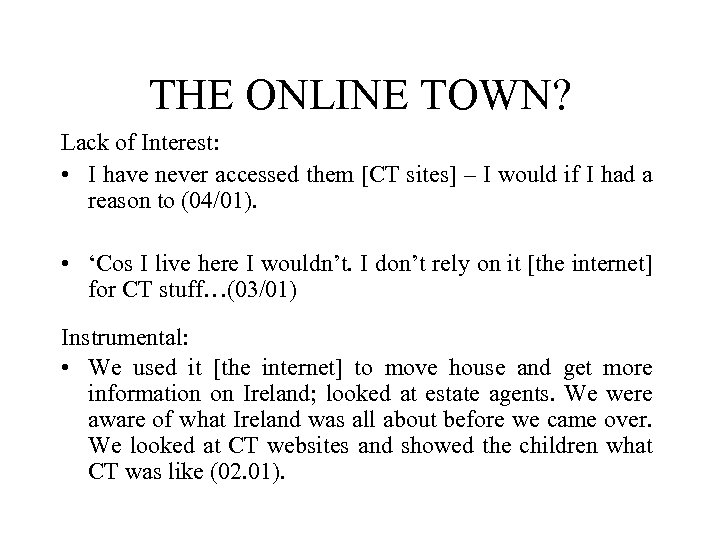 THE ONLINE TOWN? Lack of Interest: • I have never accessed them [CT sites]